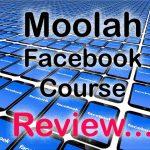 Moolah Facebook Course Review