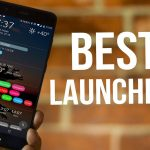 Best Android Launchers Important Features that Need To Be Checke