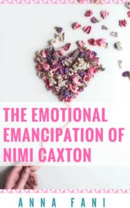 The emotional emancipation of nimi caxton