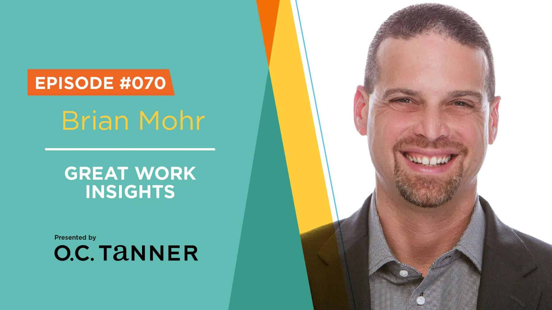 Brian Mohr Great Work Insights Podcast