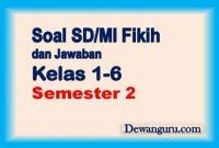 Soal SD MI Fikih dan Jawaban Kelas 1-6 Semester 2