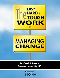 The Easy, Hard & Tough Work of Managing Change by Carol Beatty