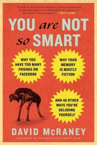 You Are Not So Smart – David McRaney