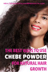 The best way to use the amazing chebe powder for natural hair growth