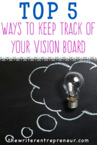 Top 5 ways to keep track of your vision board and keep your eye on your goals