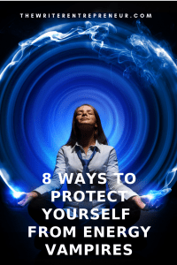8 ways to protect yourself from energy vampires