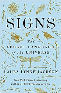 Signs: The Secret Language of the Universe - Laura Lynne Jackson