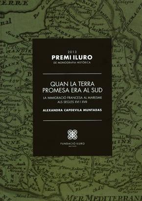 78. Quan la terra promesa era al sud. La immigració francesa al Maresme als segles XVI i XVII (Premi Iluro 2013)