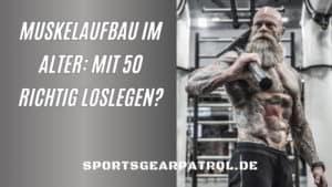 Muskelaufbau mit 50