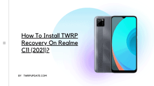 TWRP Recovery On Realme C11 (2021)