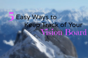 keep track of your vision board