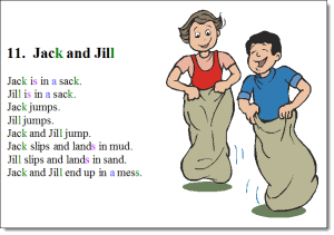 Jack and Jill is a story from Unit 1: Book 2. Click on the picture to experience using BetterThanaBook Multi-Media Font.