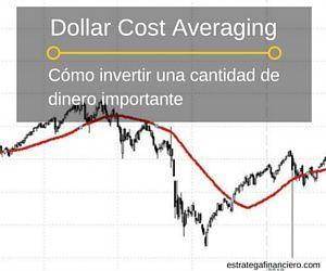 Dollar Cost Averaging - como invertir una cantidad de dinero importante