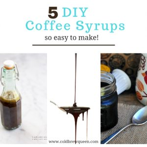 Collage of homemade coffee syrups; text says 5 DIY coffee syrups, so easy to make