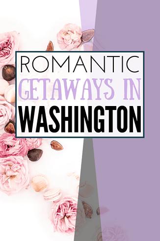 Romantic Getaways in Washington