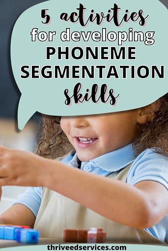 5 activities for developing phoneme segmentation skills