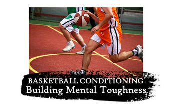 Basketball Conditioning Mental Toughness