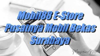 mobil bekas Surabaya, aplikasi mobil88 e-store terbaik