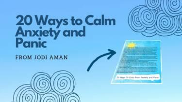 20 Ways to Calm Anxiety and Panic