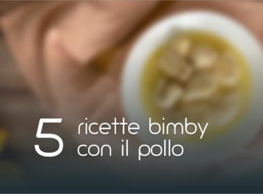 5 Ricette Bimby con il pollo