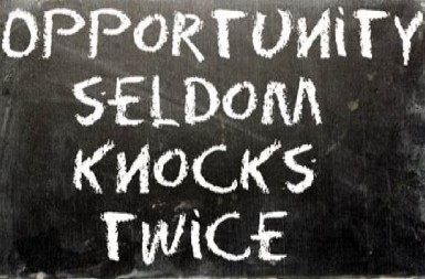 Opportunity is Knocking. Do you hear it?