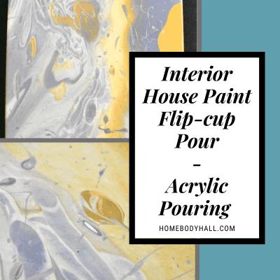 """Interior House Paint Flip-cup Pour - Acrylic Pouring"" two images of flip-cup pour on canvas"