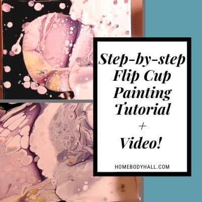 Step-by-step Flip Cup Painting Tutorial + Video!