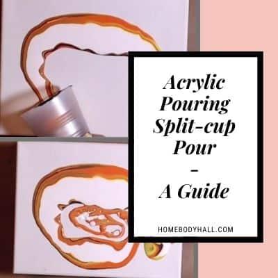 Acrylic Pouring Split-cup Pour A Guide