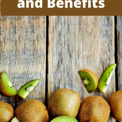 Kiwi Nutrition and Benefits