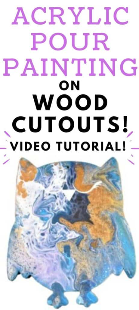 Acrylic Pour Painting on Wood Cutouts Video Tutorial!