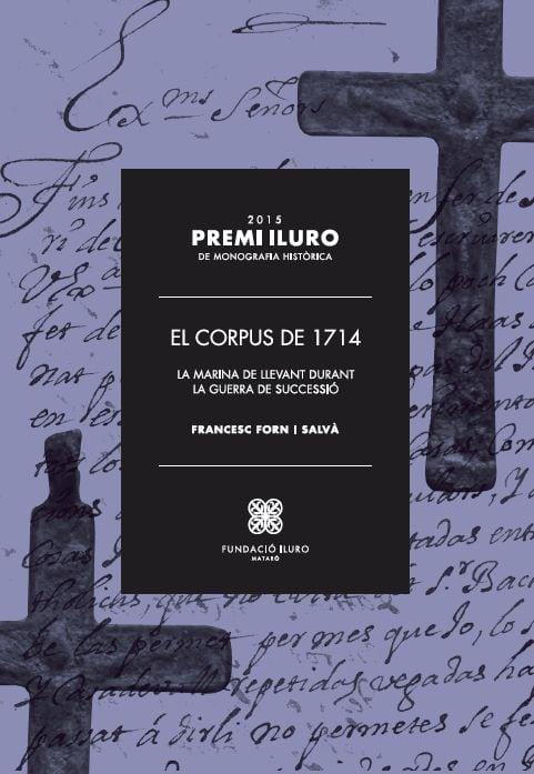 80. El Corpus De 1714. La Marina De Llevant Durant La Guerra De Successió (Premi Iluro 2015)