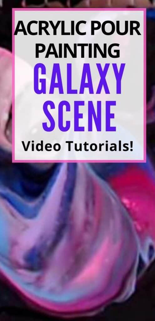 Acrylic Paint Pouring Galaxy Scene Video Tutorials