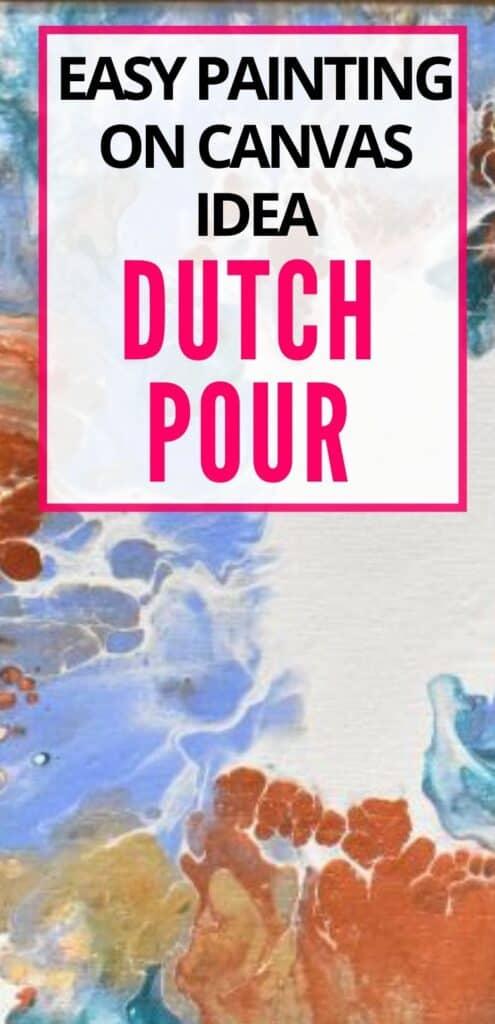 Easy Painting Idea on Canvas Dutch Pour