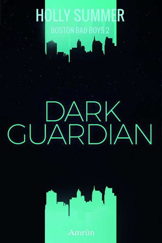 Dark Guardian (Boston Bad Boys Band 2) 31