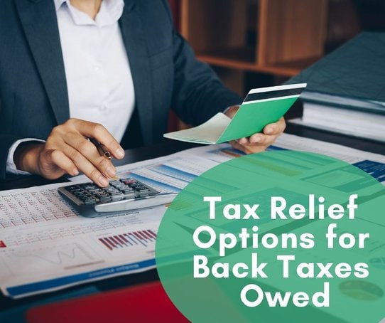 Tax Relief Options for Back Taxes Owed