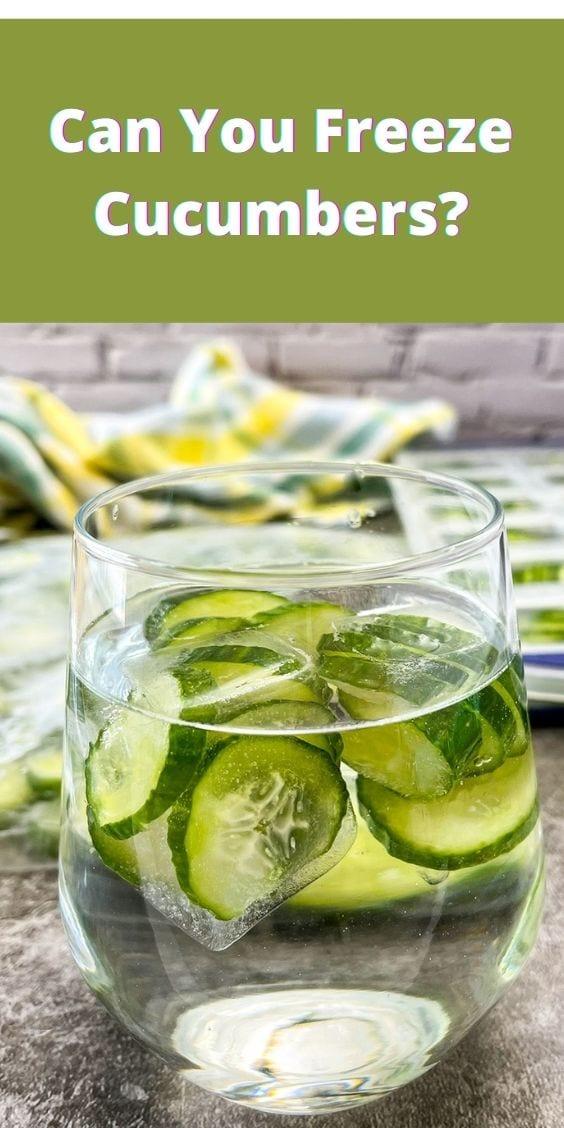 Can You Freeze Cucumbers