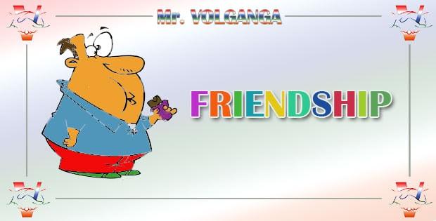 Mr. Volganga on friendship