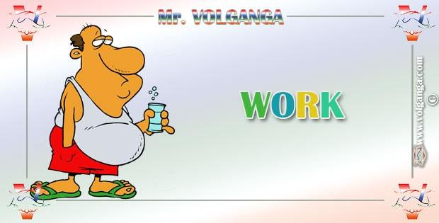 Mr. Volganga on Work
