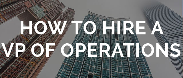 how to hire a vp of operations