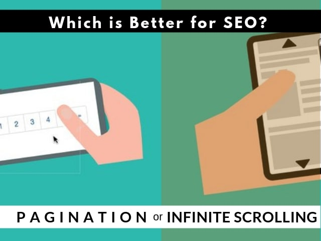 Pagination or Infinite Scrolling