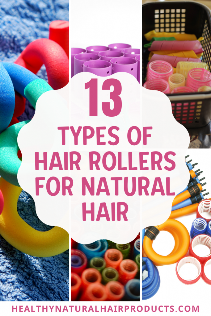 13 Types of Hair Rollers for Natural Hair