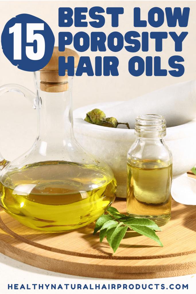 15 Best Low Porosity Hair Oils for Low Porosity Hair