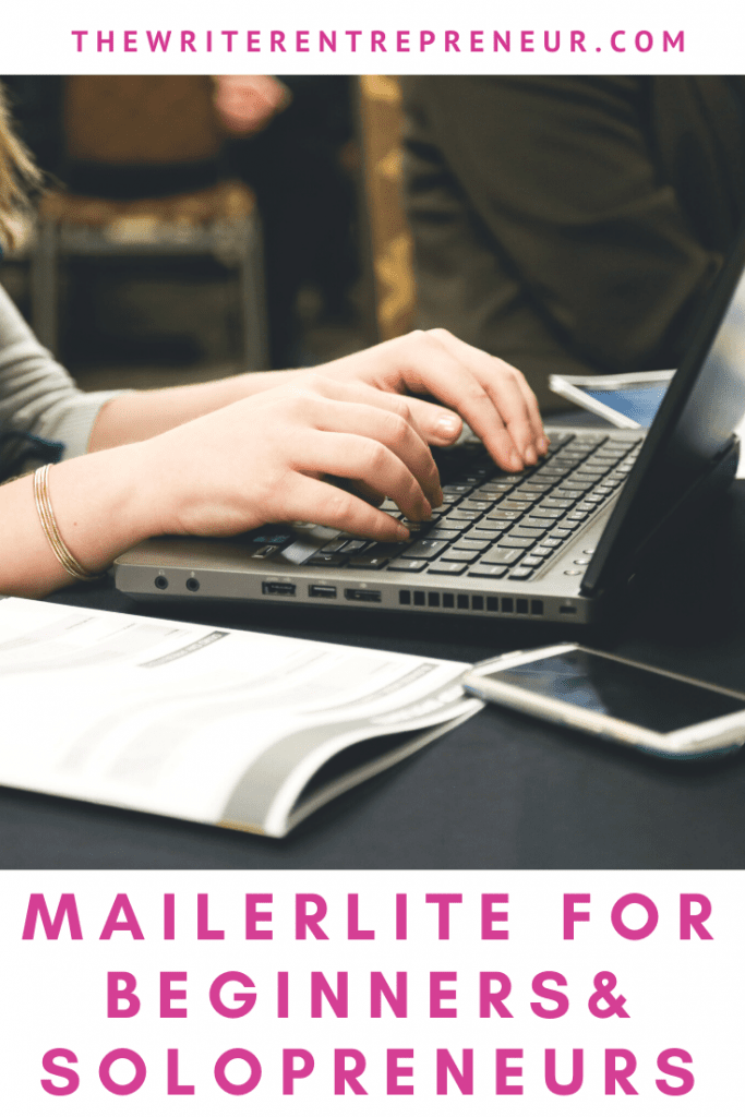 How do I use mailerlite? A breakdown for beginners and solopreneurs