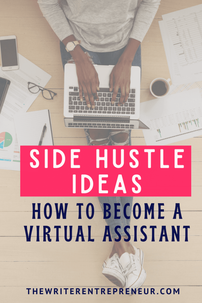 Side Hustle Ideas - How to Become A Virtual Assistant