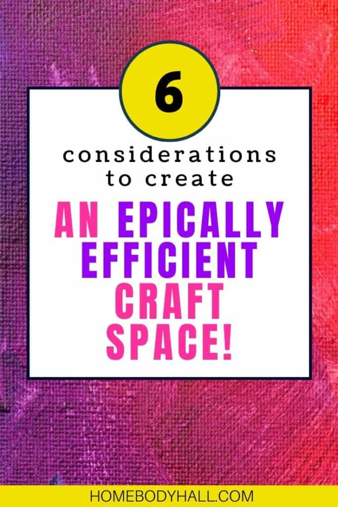 6 considerations to create an epically efficient craft space