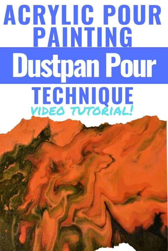 Acrylic Paint Pouring Dustpan Pour Technique Video Tutorial