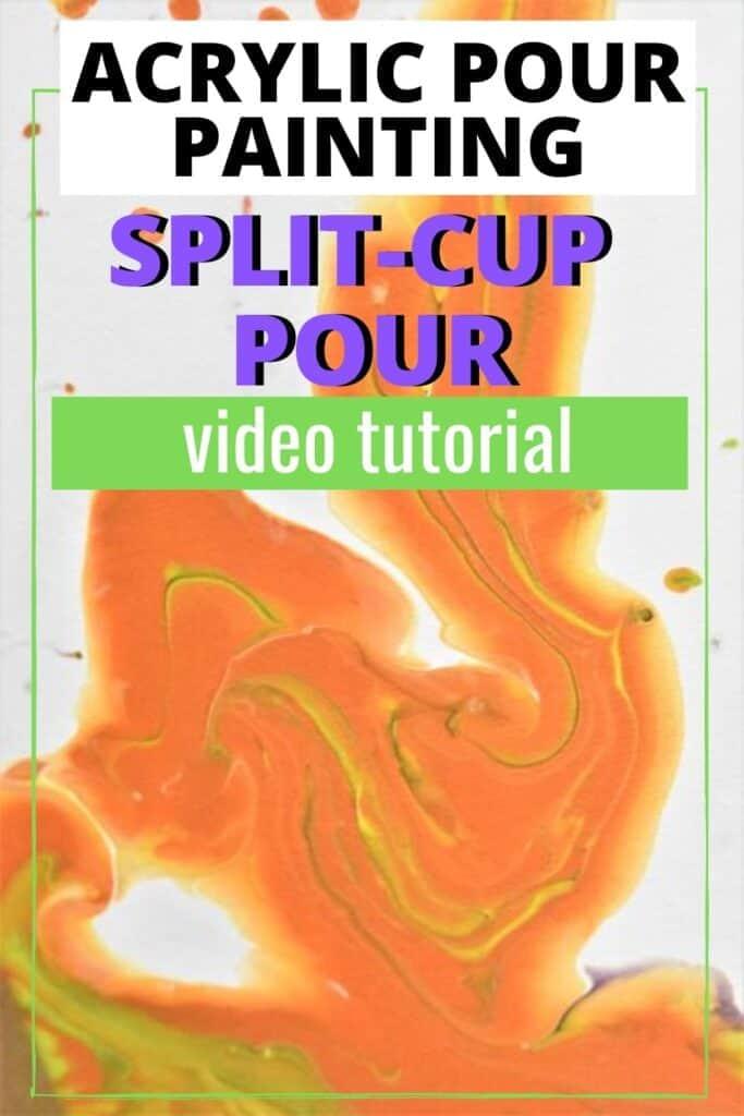 Acrylic Paint Pouring Split-Cup Pour Video Tutorial