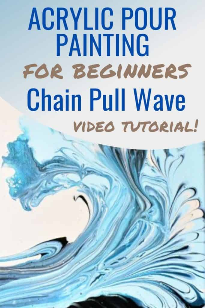 Acrylic Paint Pouring for Beginners Chain Pull Wave Video Tutorial