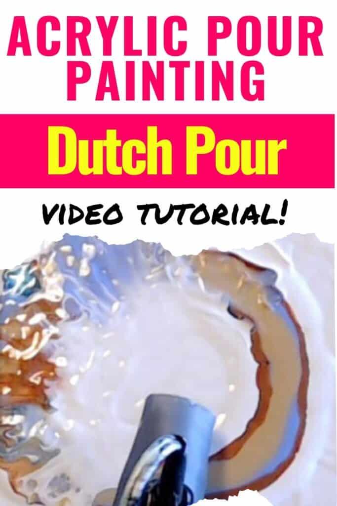 Acrylic Pour Painting Dutch Pour Video Tutorial!
