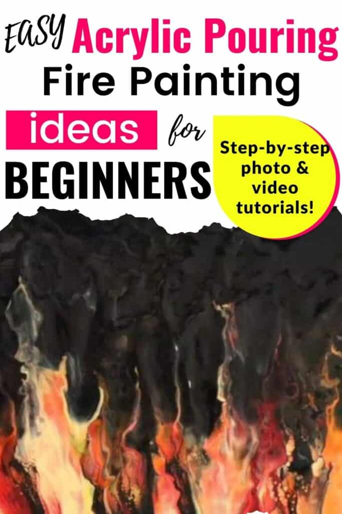 Easy Acrylic Pouring Fire Painting Ideas for Beginners Step-by-step photo and video tutorials